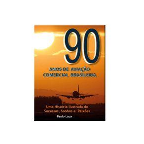 ISBN09480011LIVRO90ANOSDEAVIACAOCOMERCIALBRASILEIRAAUTCATARINENSE